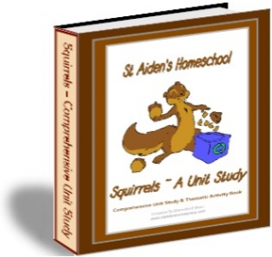 Squirrels, Comprehensive Unit Study with Lesson Plans & Teacher Guide